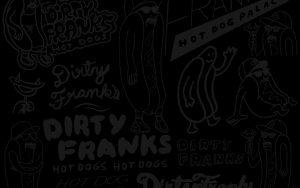 Dirty Franks Hot Dog Palace artwork wallpaper black